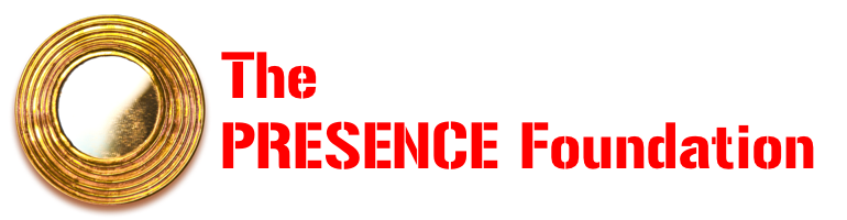 The PRESENCE Foundation